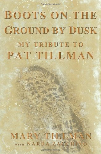 Boots on the Ground by Dusk: My Tribute to Pat Tillman 9781594868801