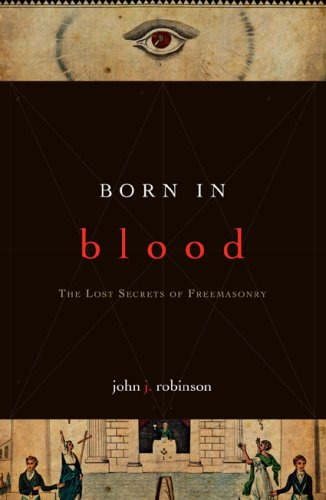 Born in Blood: The Lost Secrets of Freemasonry 9781590771488