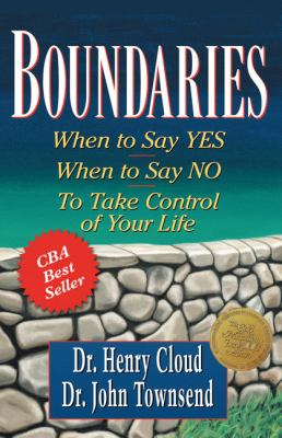 Boundaries: When to Say Yes, When to Say No, to Take Control of Your Life 9781594150074