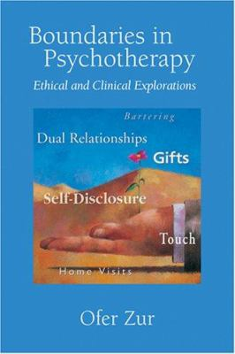 Boundaries in Psychotherapy: Ethical and Clinical Explorations 9781591477372