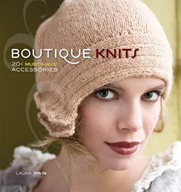 Boutique Knits: 20+ Must-Have Accessories 9781596680739