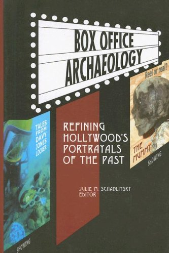 Box Office Archaeology: Refining Hollywood's Portrayals of the Past 9781598740561