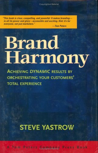 Brand Harmony: Achieving Dynamic Results by Orchestrating Your Customer's Total Experience 9781590790533