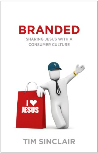 Branded: Sharing Jesus with a Consumer Culture 9781594153938