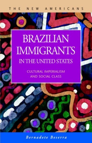 Brazilian Immigrants in the United States: Cultural Imperialism and Social Class 9781593321567