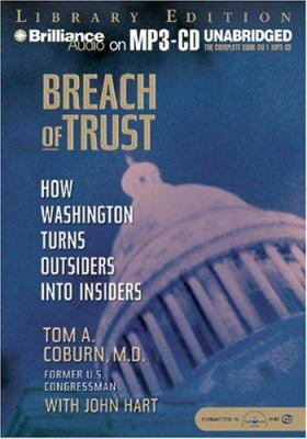 Breach of Trust: How Washington Turns Outsiders Into Insiders 9781593355050