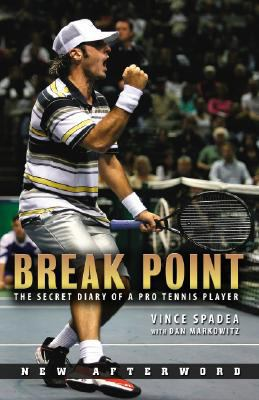 Break Point: The Secret Diary of a Pro Tennis Player 9781596703247