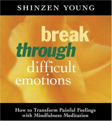 Break Through Difficult Emotions 9781591794875