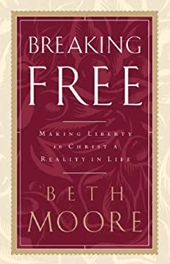 Breaking Free: Making Liberty in Christ a Reality in Life 9781594151439