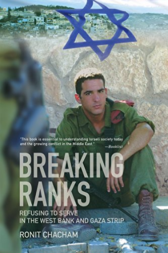 Breaking Ranks: Refusing to Serve in the West Bank and Gaza Strip 9781590510995