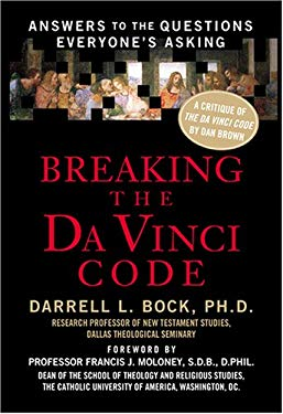 Breaking the Da Vinci Code: Answers to the Questions Everyone's Asking 9781594151521