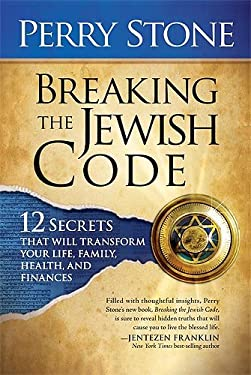 Breaking the Jewish Code: Twelve Secrets That Will Transform Your Life, Family, Health, and Finances 9781599794679