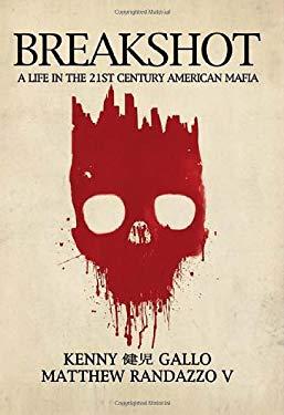 Breakshot : A Life in the 21st Century American Mafia