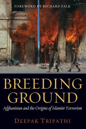 Breeding Ground: Afghanistan and the Origins of Islamist Terrorism 9781597975308