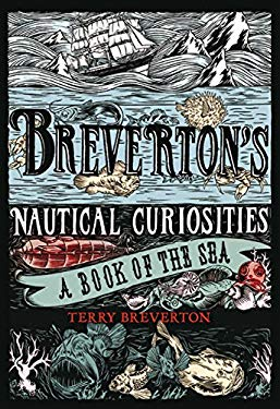 Breverton's Nautical Curiosities: A Book of the Sea 9781599219790