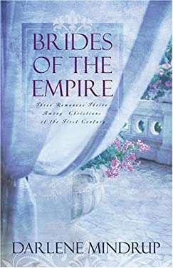 Bride of the Empire: Three Romances Thrive Among Christians of the First Century 9781597891059