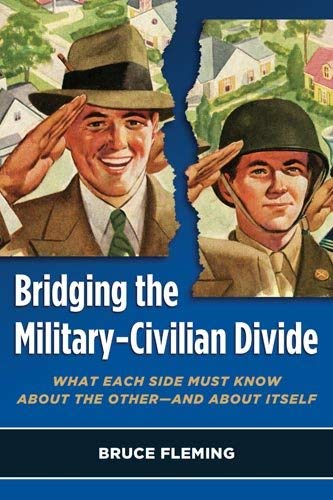 Bridging the Military-Civilian Divide: What Each Side Must Know about the Other, and about Itself 9781597974288