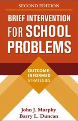 Brief Intervention for School Problems: Outcome-Informed Strategies 9781593854928