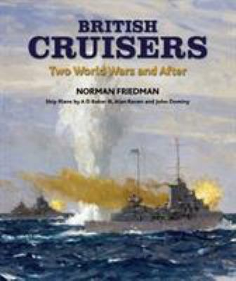 British Cruisers: Two World Wars and After 9781591140788