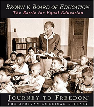 Brown V. Board of Education: The Battle for Equal Education 9781592962297