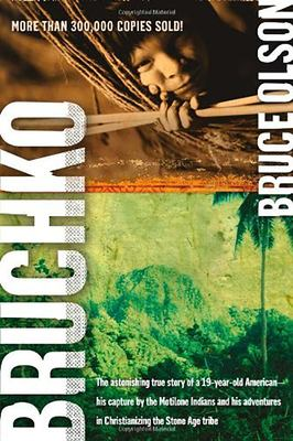 Bruchko: The Astonishing True Story of a 19 Year Old American, His Capture by the Motilone Indians and His Adventures in Christ 9781591859932