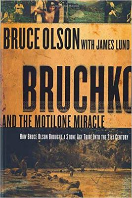 Bruchko and the Motilone Miracle: How Bruce Olson Brought a Stone Age Tribe Into the 21st Century 9781591857952