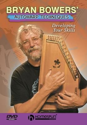 Bryan Bowers' Autoharp Techniques: Developing Your Skills 9781597730617