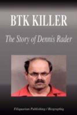 Btk Killer - The Story of Dennis Rader (Biography) by Biographiq ...