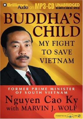 Buddha's Child: My Fight to Save Vietnam 9781593350567
