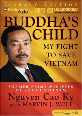 Buddha's Child: My Fight to Save Vietnam 9781593355739