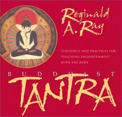 Buddhist Tantra: Teachings and Practices for Touching Enlightenment with the Body 9781591790174
