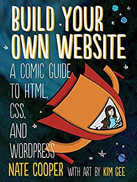 Build Your Own Website Adventure!: a Comic Tale of HTML, CSS, Dragons, and Blogs 9781593275228