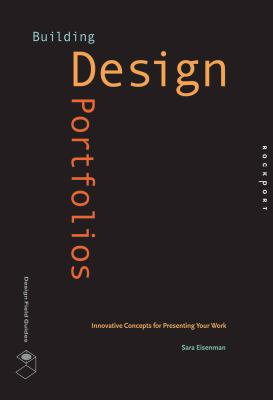 Building Design Portfolios: Innovative Concepts for Presenting Your Work 9781592534388