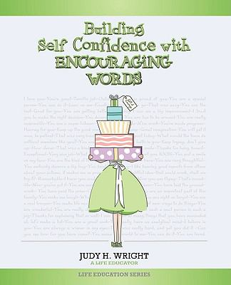 Building Self-Confidence with Encouraging Words 9781590957981