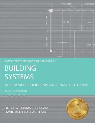 Building Systems: ARE Sample Problems and Practice Exam 9781591263296