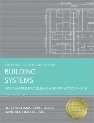 Building Systems: ARE Sample Problems and Practice Exam 9781591261223
