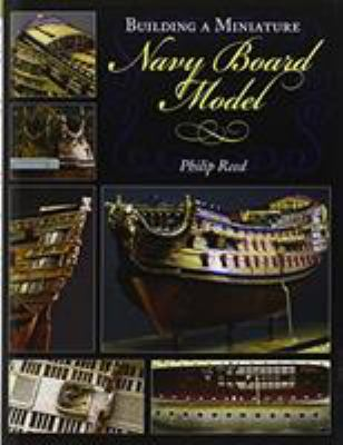 Building a Miniature Navy Board Model 9781591140924