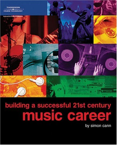 Building a Successful 21st Century Music Career 9781598633702