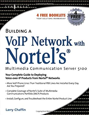 Building a VoIP Network with Nortel's Multimedia Communication Server 5100 9781597490788