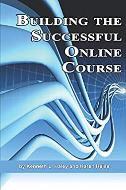 Building the Successful Online Course (PB) 9781593119324