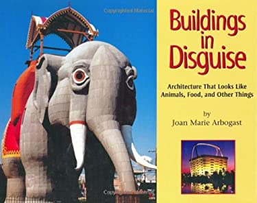 Buildings in Disguise: Architecture That Looks Like Animals, Food, and Other Things 9781590780992
