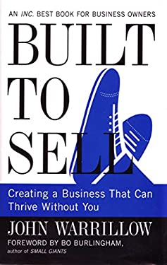 Built to Sell: Creating a Business That Can Thrive Without You 9781591843979