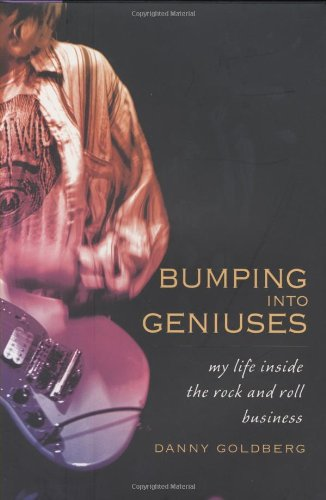 Bumping Into Geniuses: My Life Inside the Rock and Roll Business 9781592403707