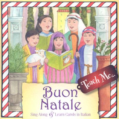 Buon Natale: Sing Along And Learn Carols In Italian
