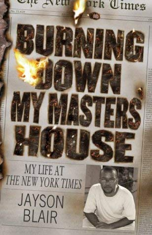 Burning Down My Masters House: Life at the New York Times 9781590075470