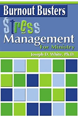 Burnout Busters: Stress Management for Ministry 9781592763115