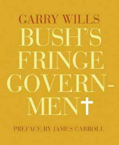 Bush's Fringe Government 9781590172100