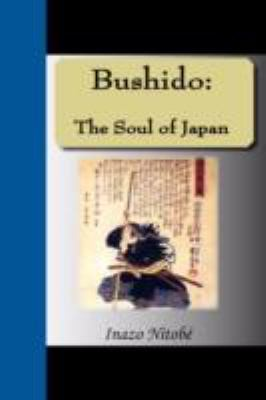 Bushido: The Soul of Japan 9781595476906