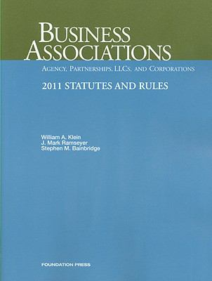 Business Associations-Agency, Partnerships, Llcs and Corporations, 2011 Statutes and Rules 9781599419657