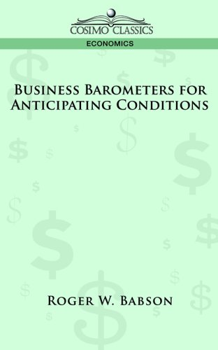 Business Barometers for Anticipating Conditions 9781596058217